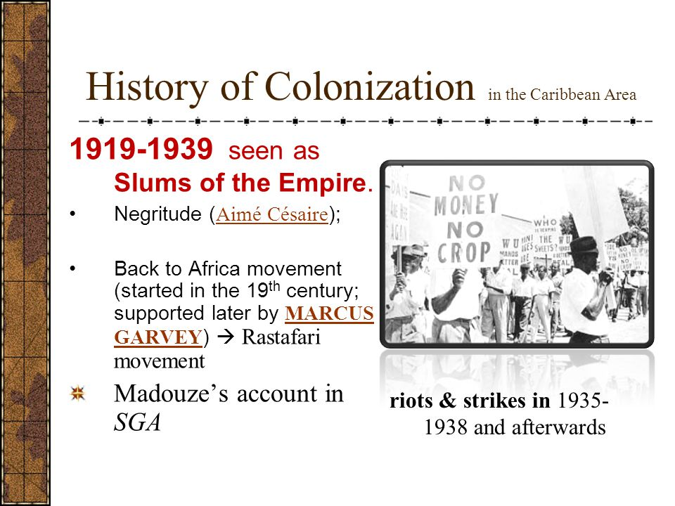 History of Colonization in the Caribbean Area 1919-1939 seen as Slums of the Empire.