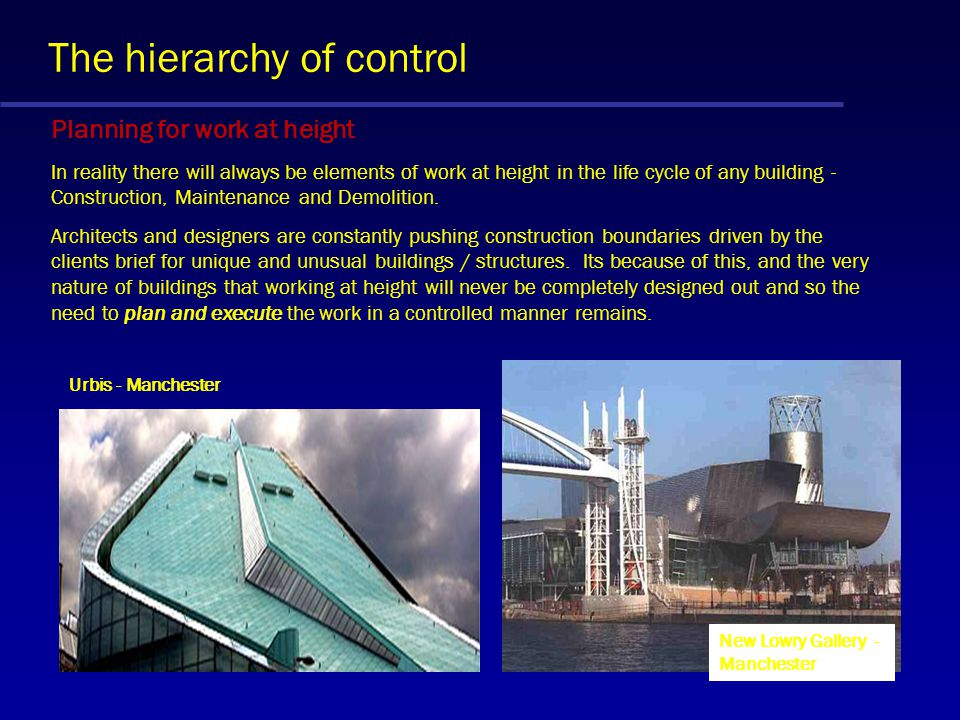 The hierarchy of control Eliminate working at height The best way of controlling any hazard is to remove it ! Measures that designers can consider inc