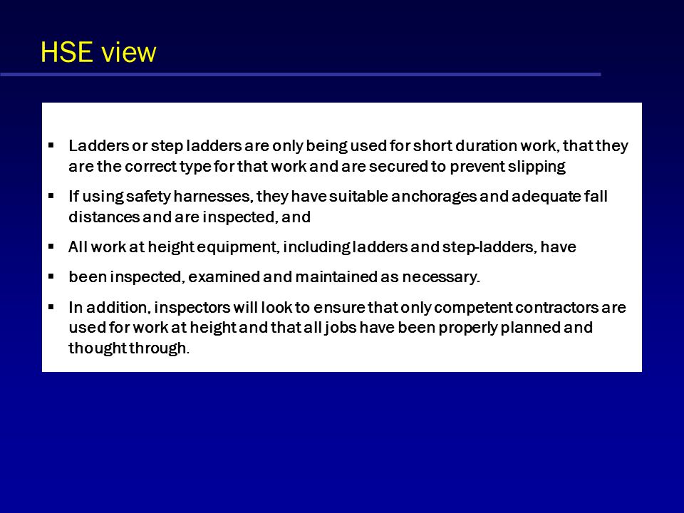 HSE view HSC press release C044:03 - 8 September 2003 HSE LOOKING AT SAFE WORK AT HEIGHT All work at height has been identified Work at height has bee