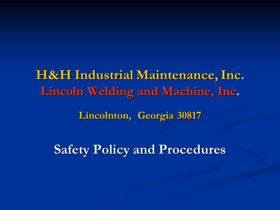 H&H Industrial Maintenance, Inc.Lincoln Welding and Machine, Inc.