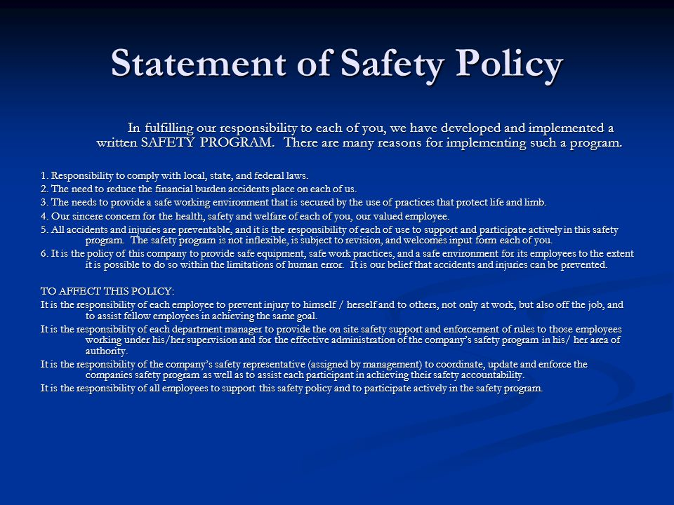 Statement of Safety Policy In fulfilling our responsibility to each of you, we have developed and implemented a written SAFETY PROGRAM.