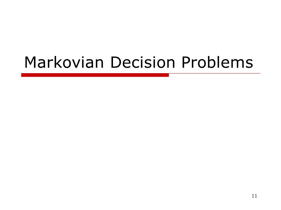 11 Markovian Decision Problems
