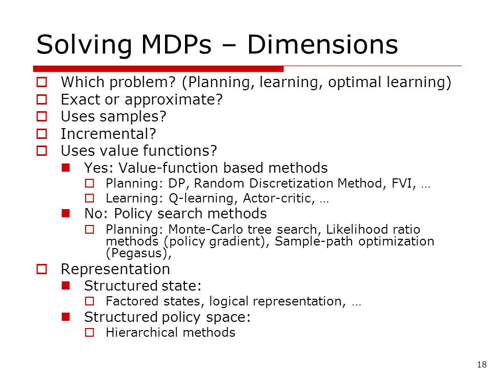 18 Solving MDPs – Dimensions  Which problem.