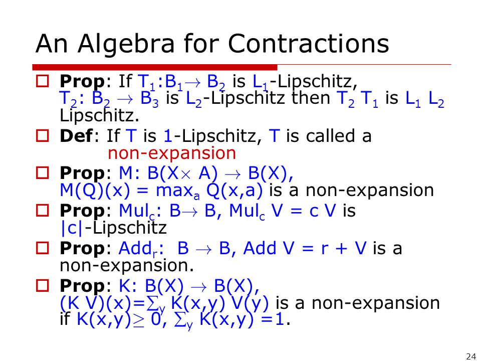 24 An Algebra for Contractions  Prop: If T 1 :B 1 .