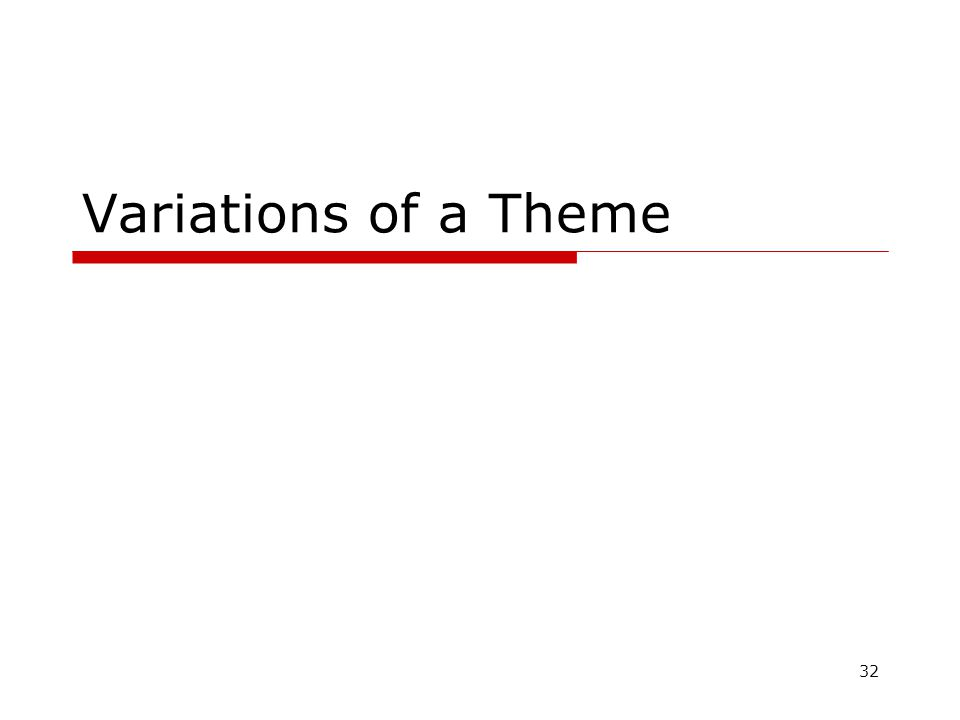 32 Variations of a Theme