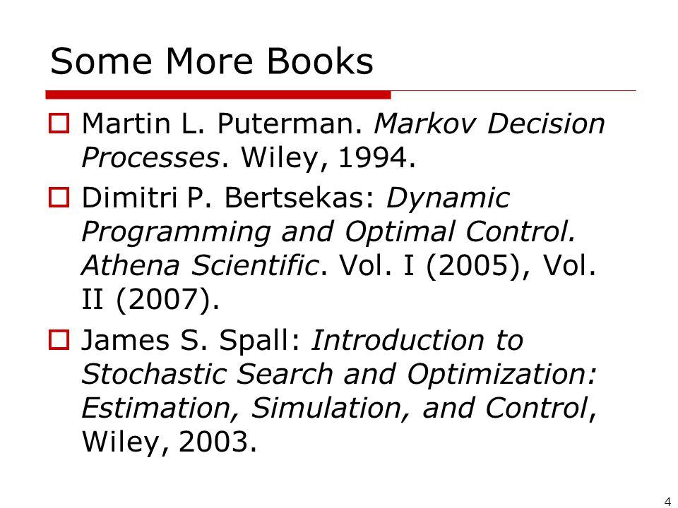 4 Some More Books  Martin L. Puterman. Markov Decision Processes.