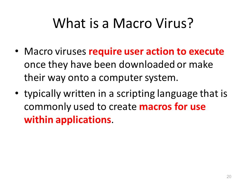 What is a Macro Virus? Macro viruses require user action to execute once they have been downloaded or make their way onto a computer system. typically
