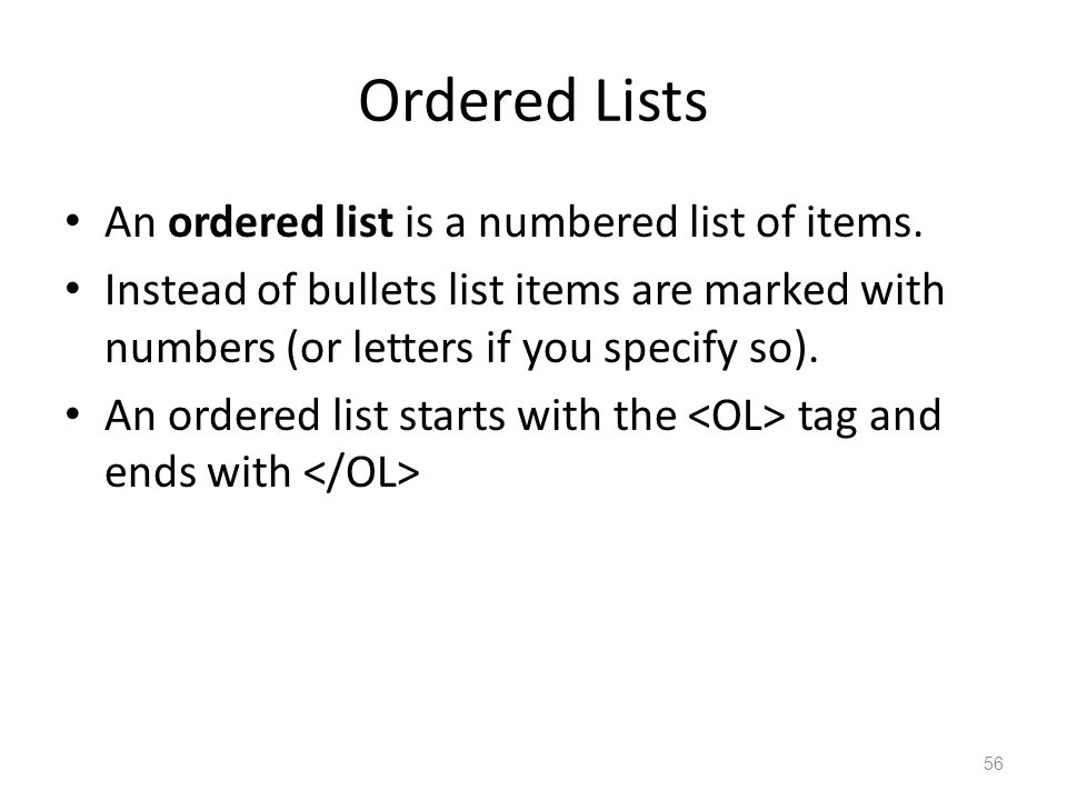 Ordered Lists An ordered list is a numbered list of items.