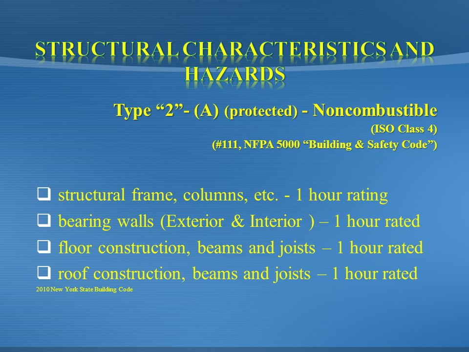 Type 2 - (A) (protected) - Noncombustible (ISO Class 4) (#111, NFPA 5000 Building & Safety Code )  structural frame, columns, etc.