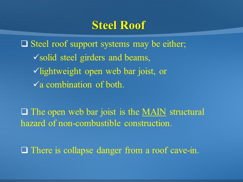  Steel roof support systems may be either; solid steel girders and beams, lightweight open web bar joist, or a combination of both.  The open web ba