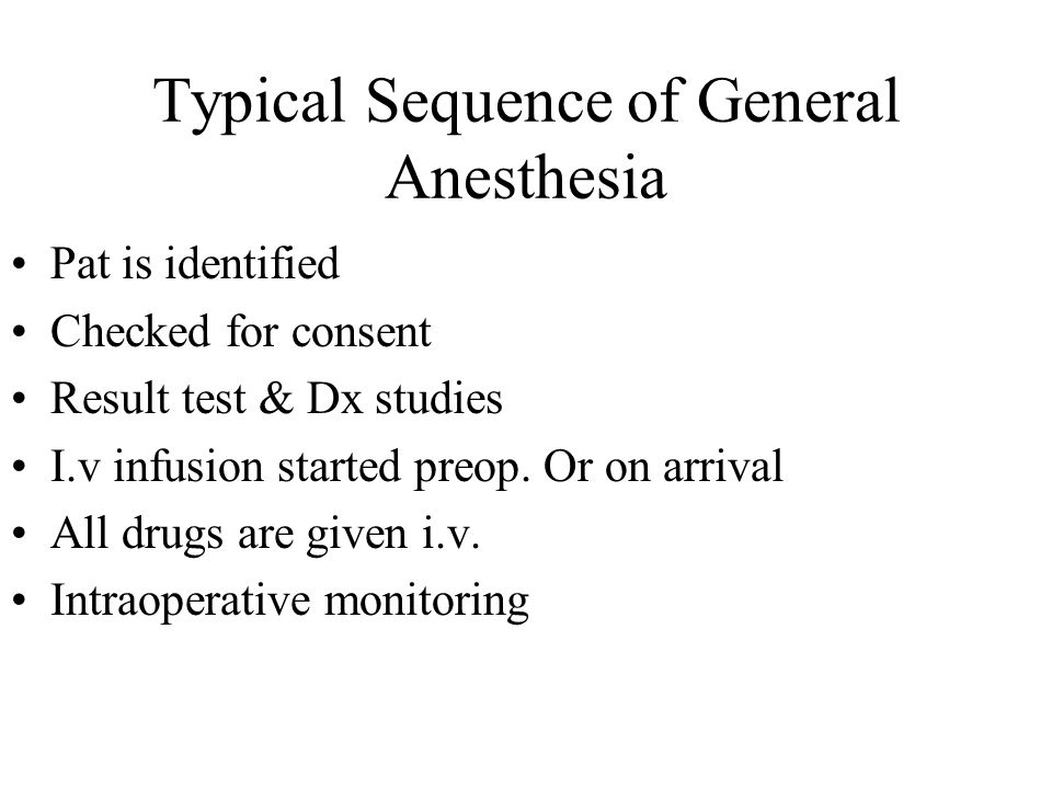 Typical Sequence of General Anesthesia At induction- preoxygination with 100% O2, 3-5 minutes through a mask- permits washout of most of the gaseous nitrogen from the body and provides a large reserve of oxygen in the lungs A test dose of the induction agent(50 mg thiopental) is given to check for exagerated response If succinylcholine will be used for intubation then a small pretreatment dose of a nondepolarizing muscle relaxant (0.5 mg of pancuronium) is given When given 5 min before succinylcholine, this small dose is sufficient to block most of the muscle fasciculations seen with succinylcholine and decrease post.op myalgias