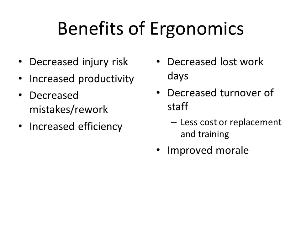  The word Ergonomics comes from the Greek words Ergos --(work) and Namos -- (natural law).