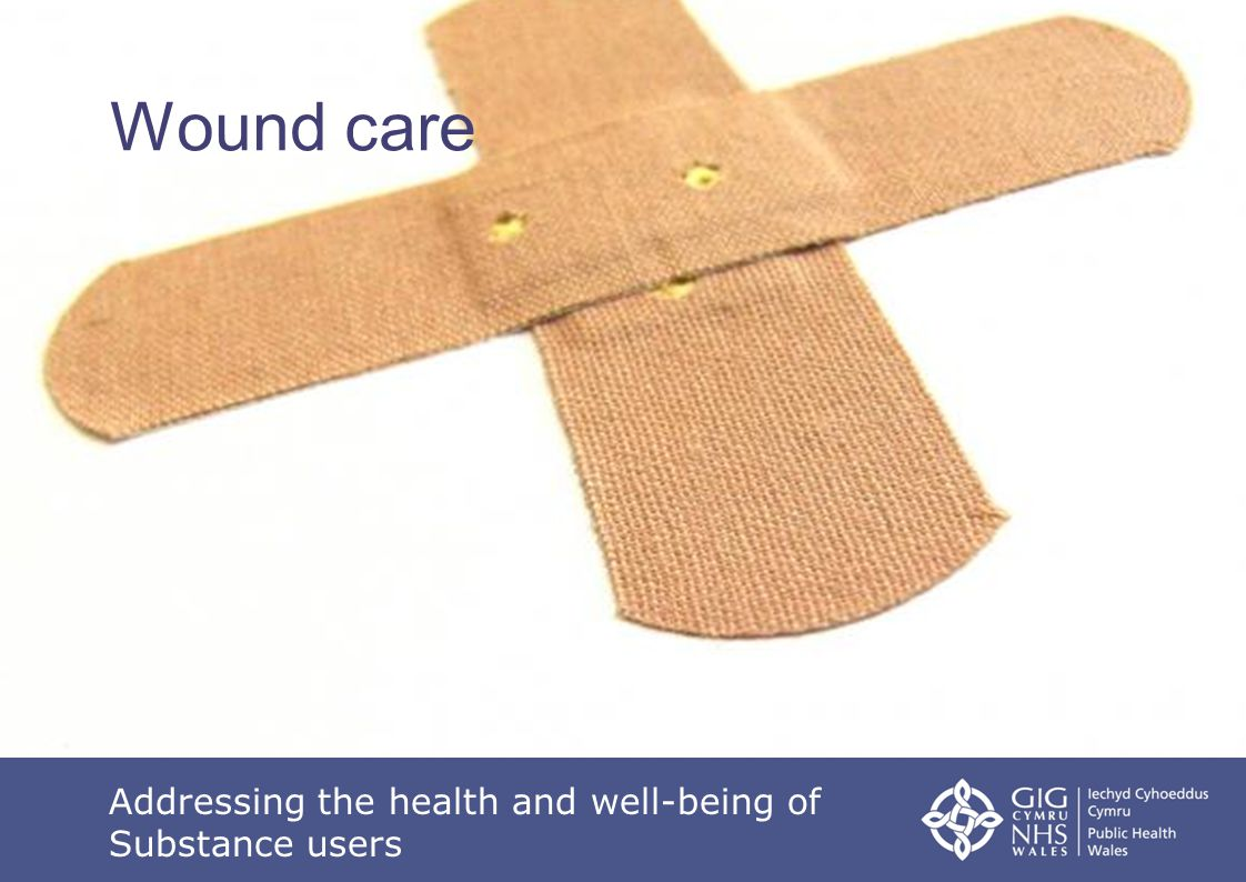 Wound care Addressing the health and well-being of Substance users