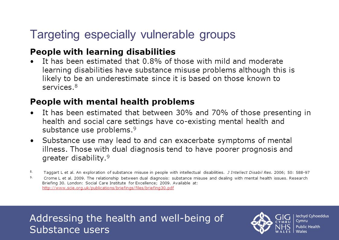 Targeting especially vulnerable groups People with learning disabilities It has been estimated that 0.8% of those with mild and moderate learning disa
