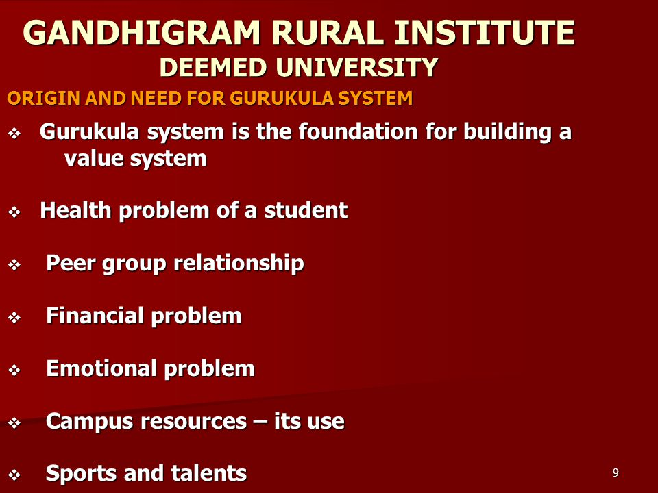 10 ORIGIN AND NEED FOR GURUKULA SYSTEM  Cultural talents  Basic information for every student  Family circumstances – environment  Adolescent problem and parenting problem Guru has to manage Adolescent problem Guru has to manage Adolescent problem Time Management Time Management