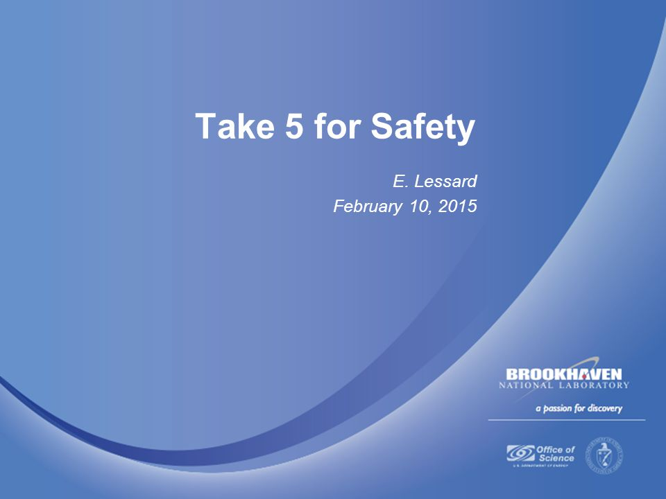 Take 5 for Safety E. Lessard February 10, 2015