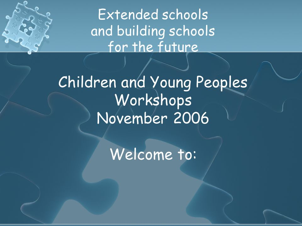 Extended schools consultation Secondary workshops Programme Time Task 9.30Arrival and registration 9.40Welcome 9.45Introduction to extended schools and building schools for the future - Short presentation.