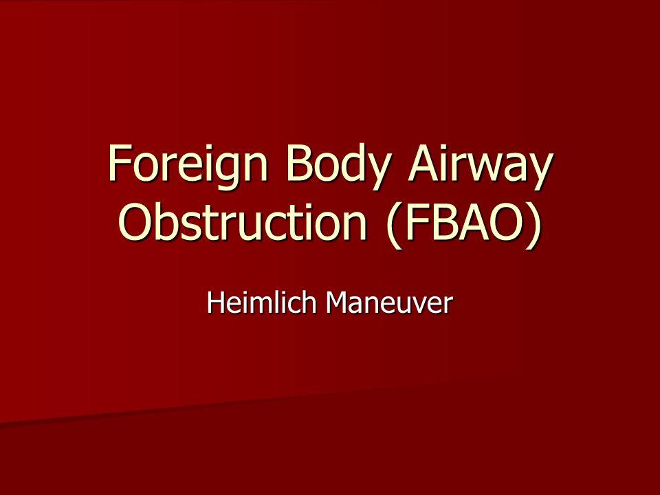 Foreign Body Airway Obstruction (FBAO) Heimlich Maneuver