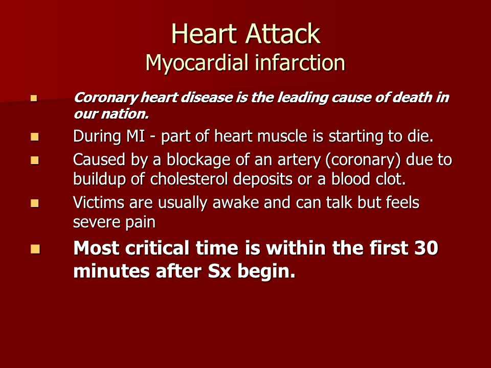 Heart Attack Most common symptoms Most common symptoms –Pain or pressure in the center of the chest – which last more than 3-5 minutes.