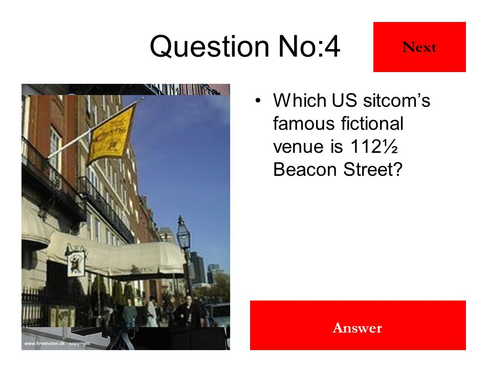 Cheers Answer Question No:4 Which US sitcom's famous fictional venue is 112½ Beacon Street? Next