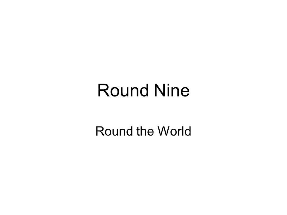 Round Nine Round the World