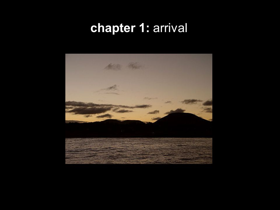 chapter 1: arrival