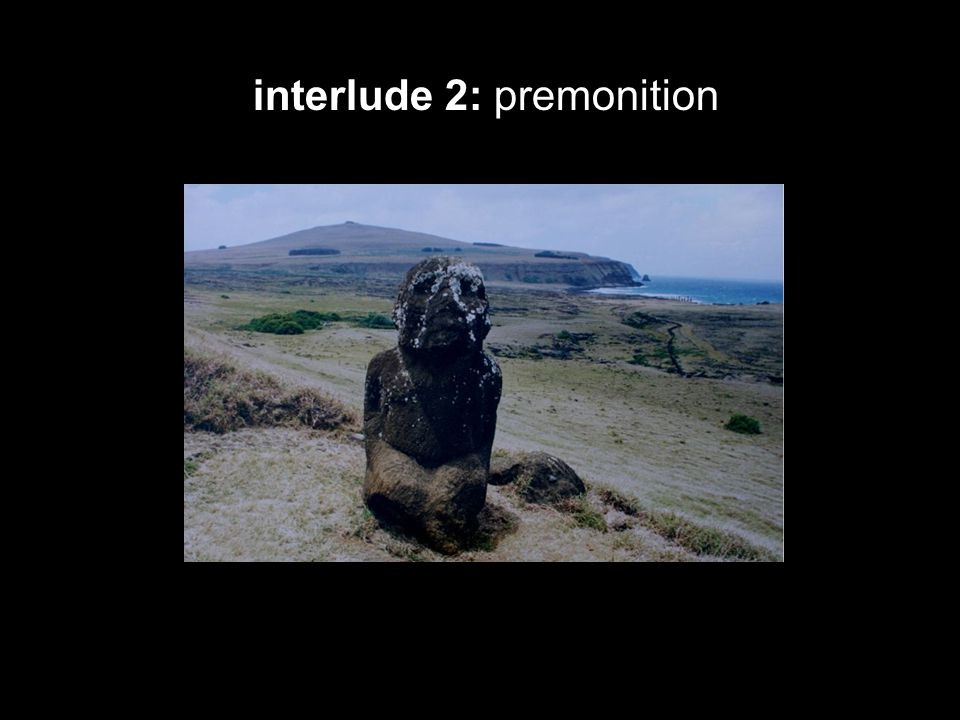 interlude 2: premonition