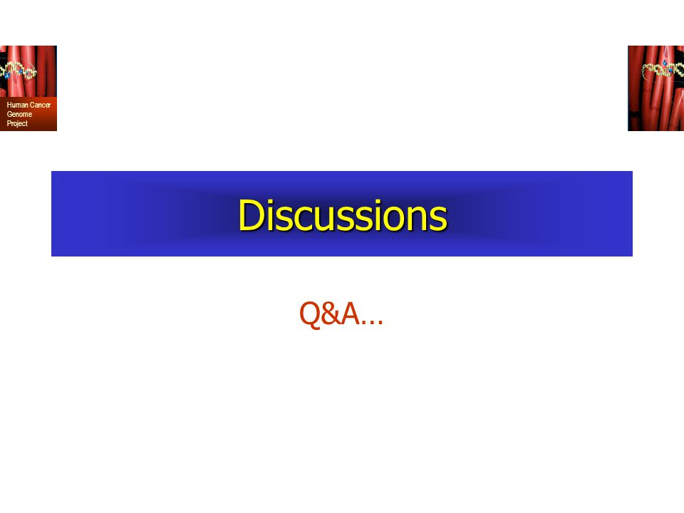 Human Cancer Genome Project Discussions Q&A…