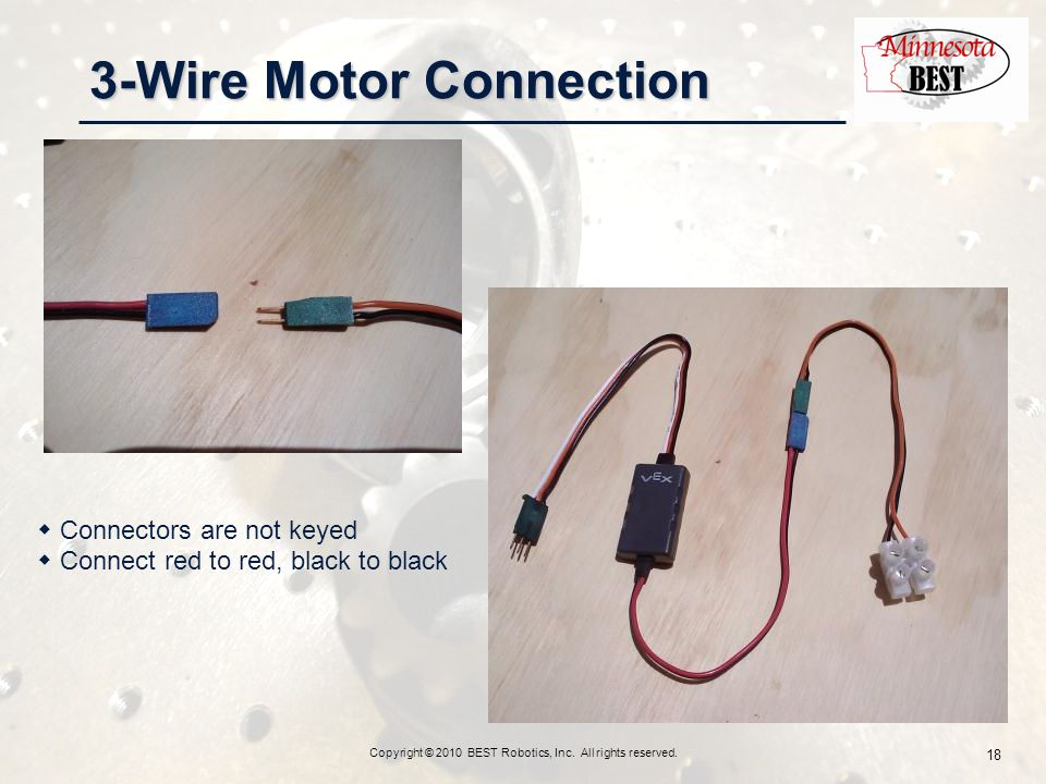 3-Wire Motor Connection Copyright © 2010 BEST Robotics, Inc.