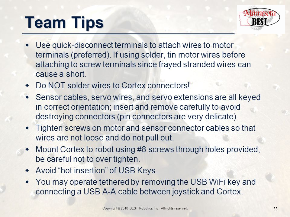 Team Tips  Use quick-disconnect terminals to attach wires to motor terminals (preferred).