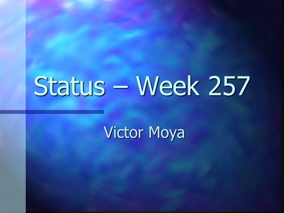 Status – Week 257 Victor Moya