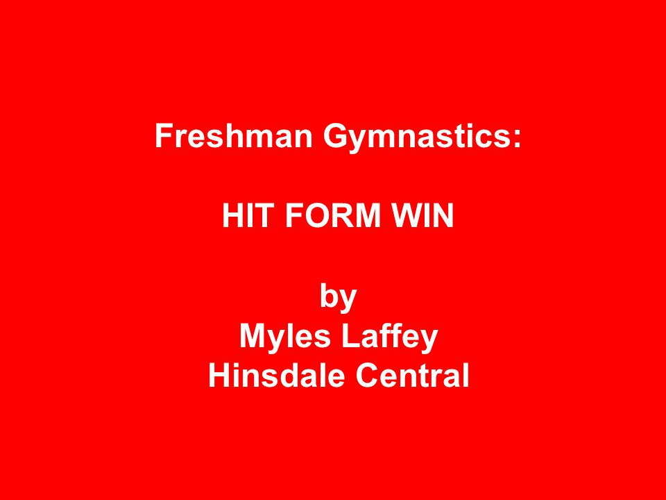 Freshman Gymnastics: HIT FORM WIN by Myles Laffey Hinsdale Central
