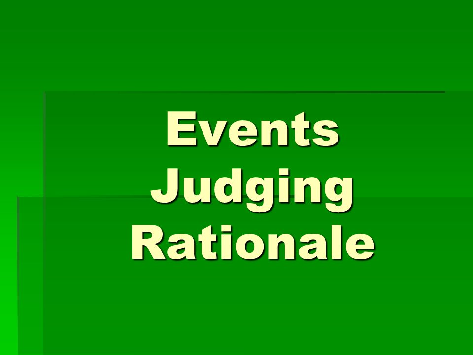 Events Judging Rationale