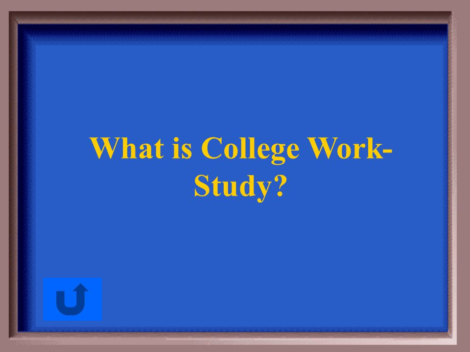 What is College Work- Study