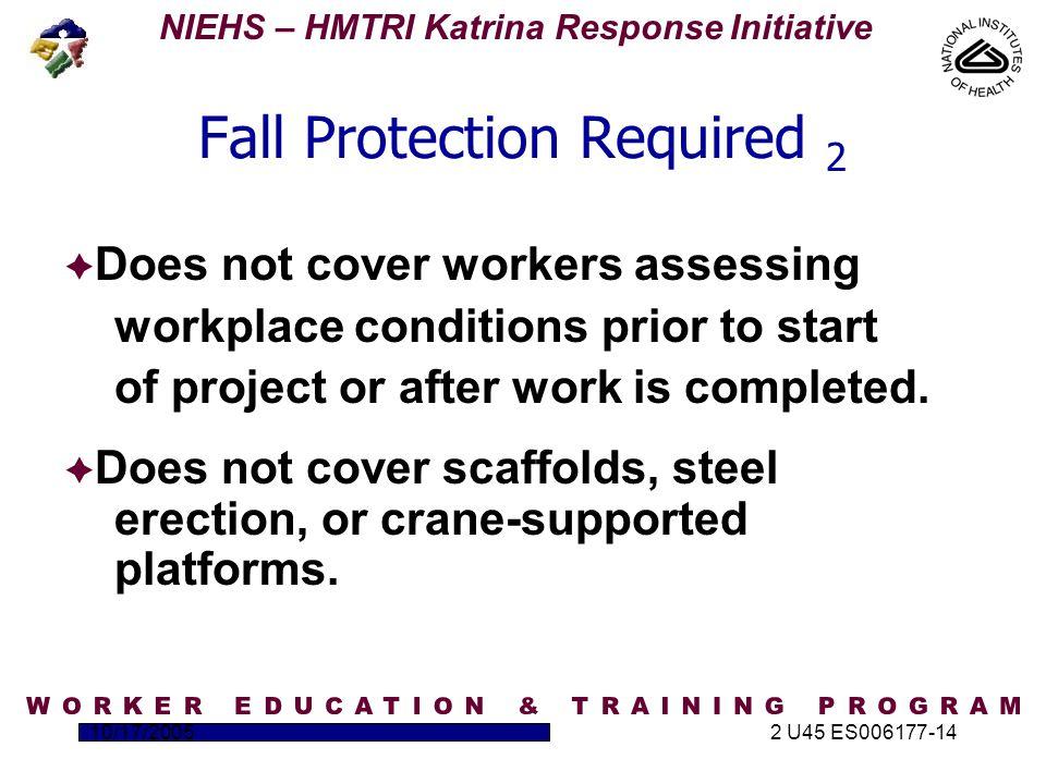 NIEHS – HMTRI Katrina Response Initiative 10/17/20052 U45 ES006177-14 Guardrails are a good choice for fall prevention.