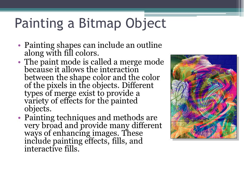 Painting a Bitmap Object Painting shapes can include an outline along with fill colors.