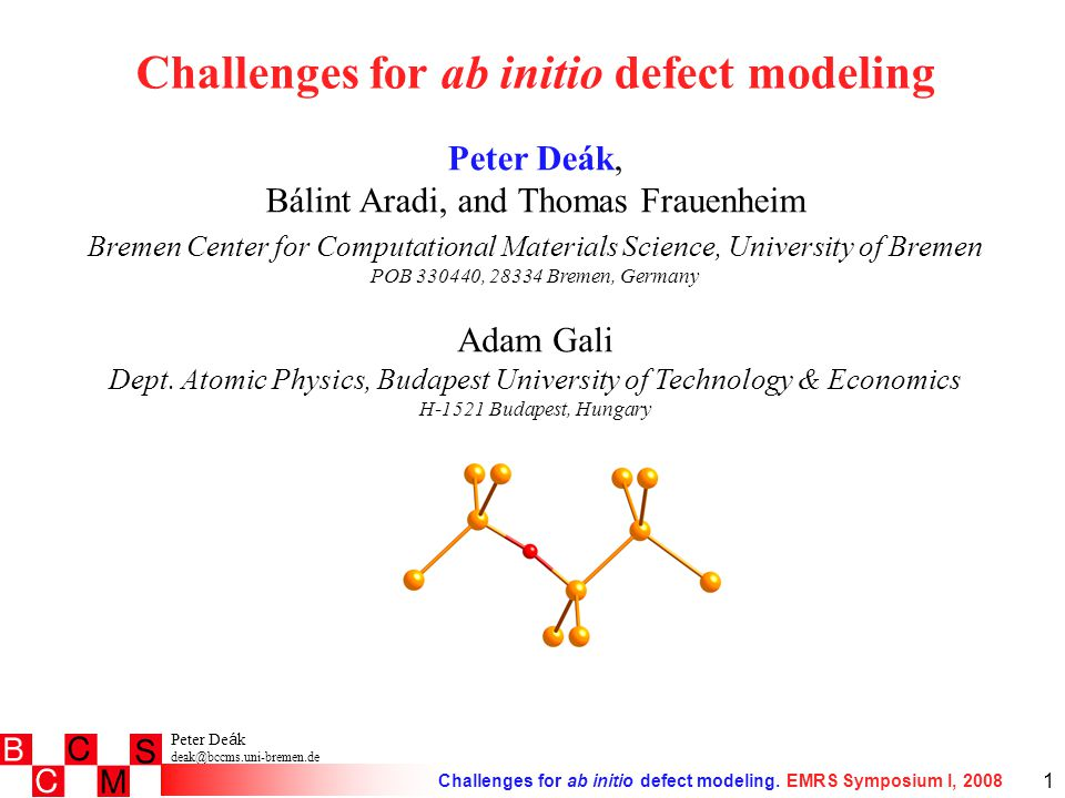 Peter De á k deak@bccms.uni-bremen.de Challenges for ab initio defect modeling.
