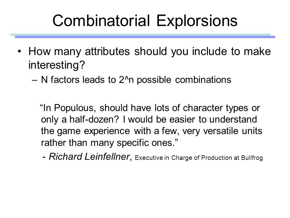 Combinatorial Explorsions How many attributes should you include to make interesting.