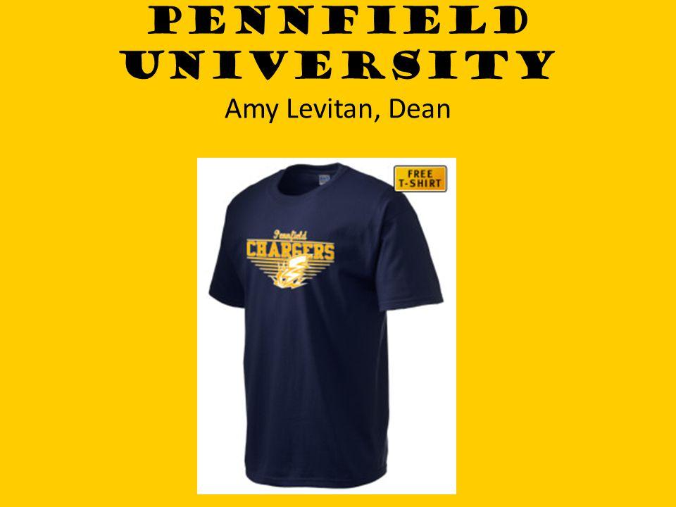 PENNFIELD UNIVERSITY Amy Levitan, Dean