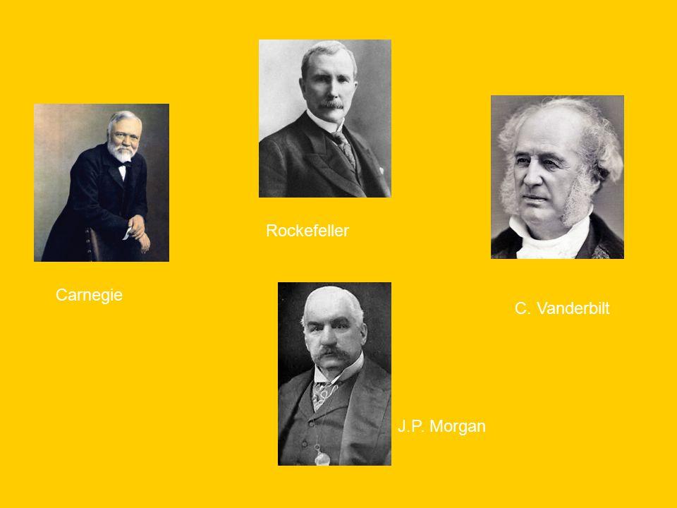 Carnegie Rockefeller C. Vanderbilt J.P. Morgan
