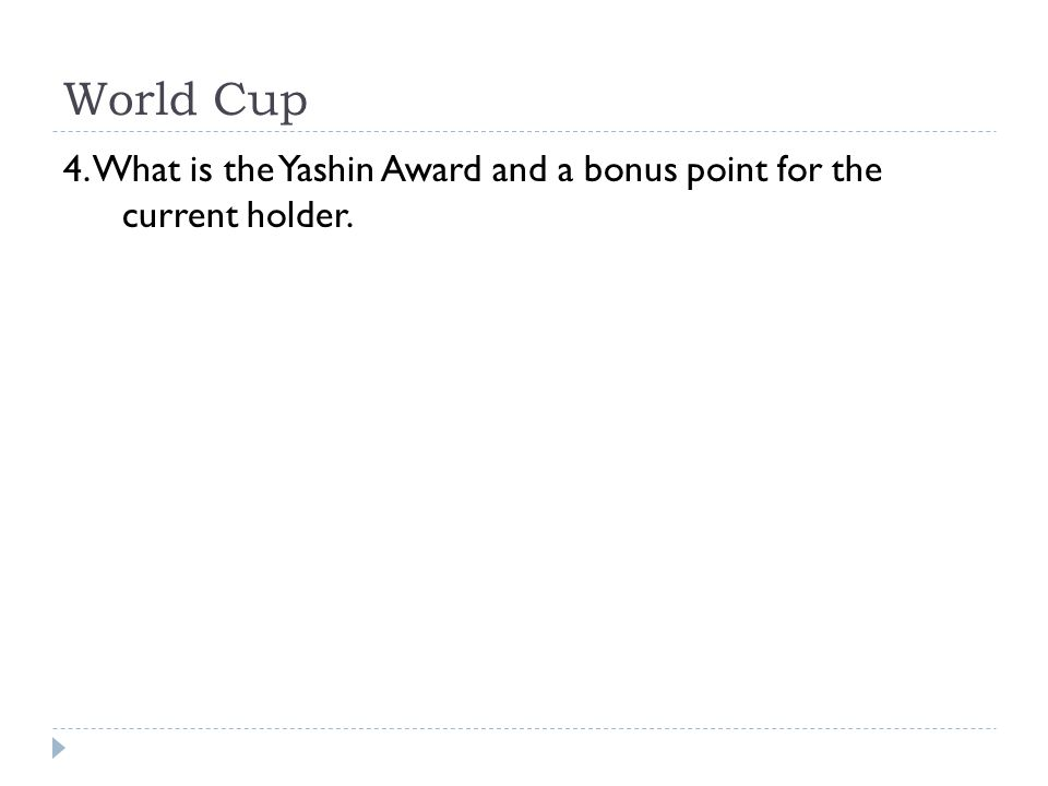 World Cup 4. What is the Yashin Award and a bonus point for the current holder.