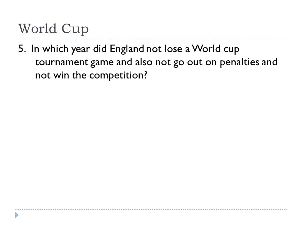 World Cup 5. In which year did England not lose a World cup tournament game and also not go out on penalties and not win the competition?