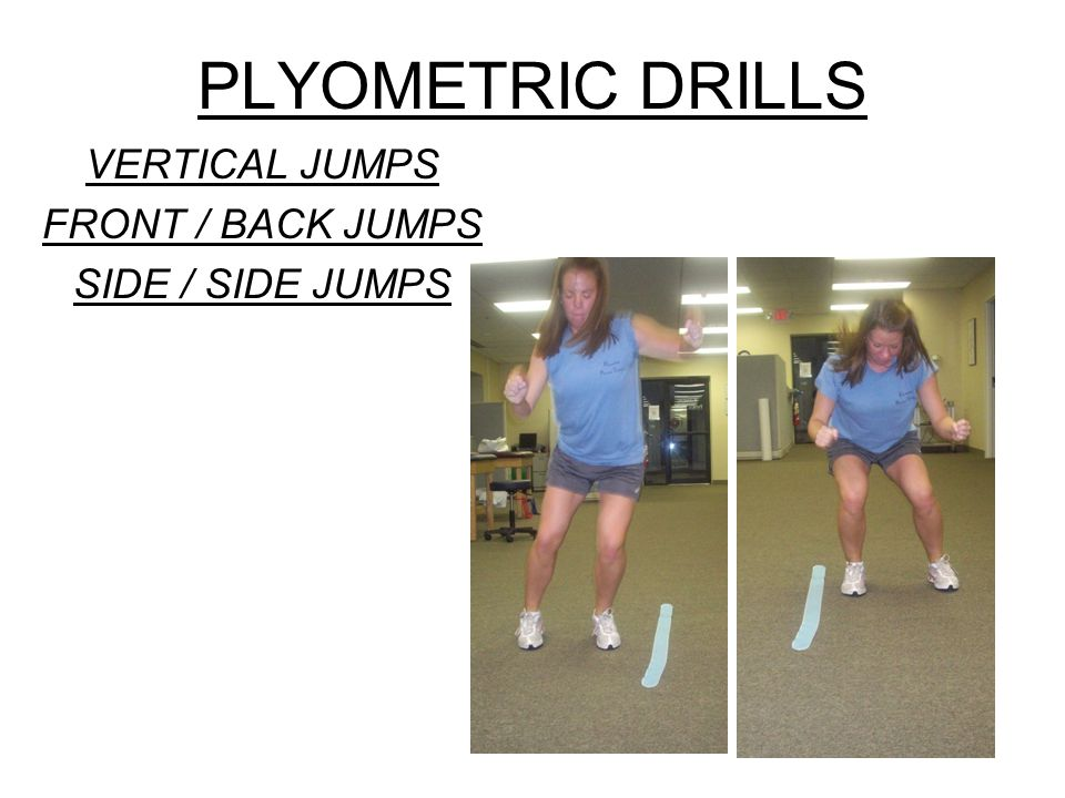 PLYOMETRIC DRILLS VERTICAL JUMPS FRONT / BACK JUMPS SIDE / SIDE JUMPS