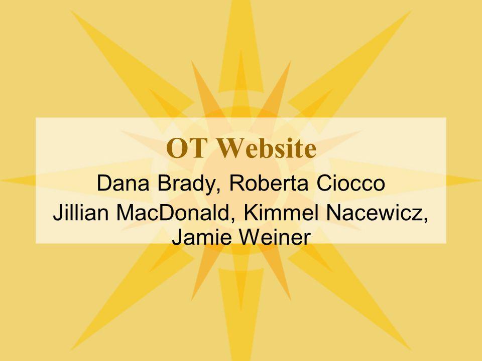OT Website Dana Brady, Roberta Ciocco Jillian MacDonald, Kimmel Nacewicz, Jamie Weiner