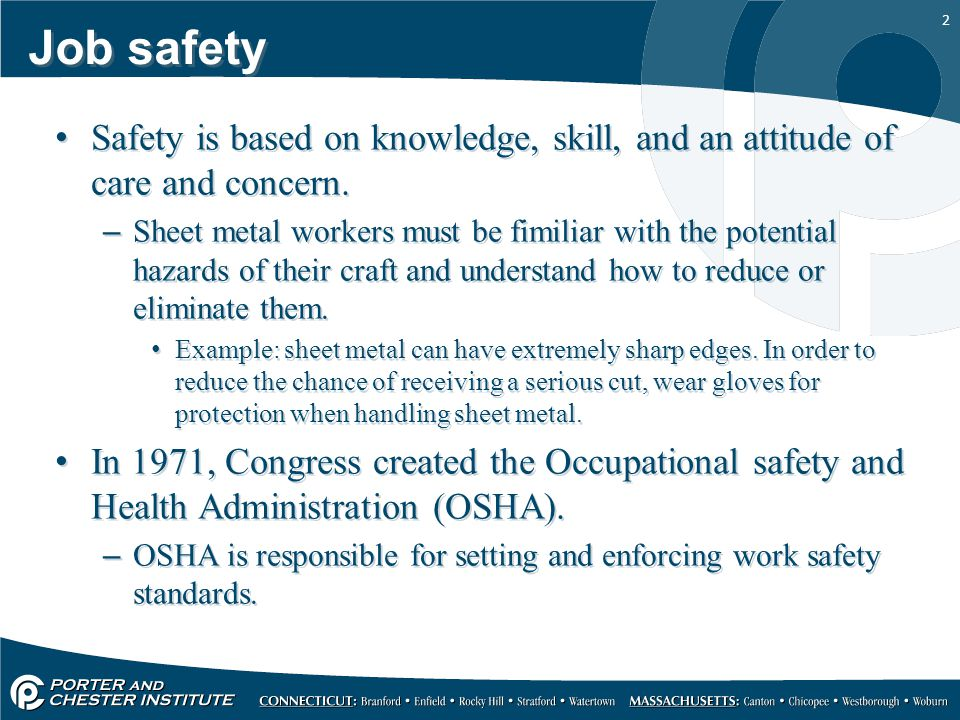 2 Job safety Safety is based on knowledge, skill, and an attitude of care and concern.