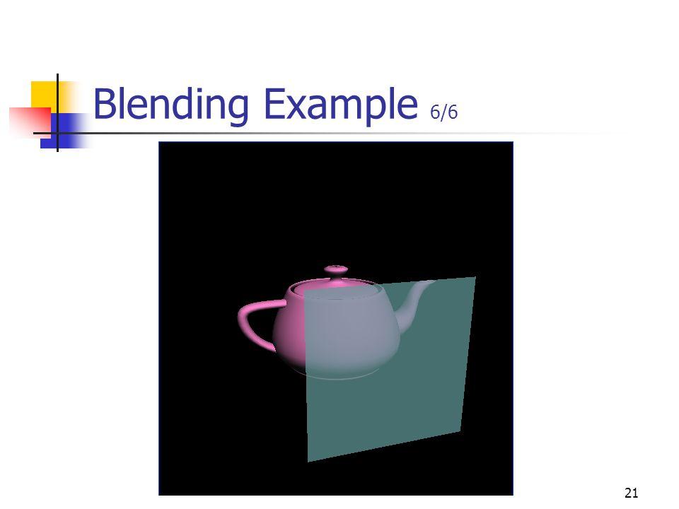 21 Blending Example 6/6