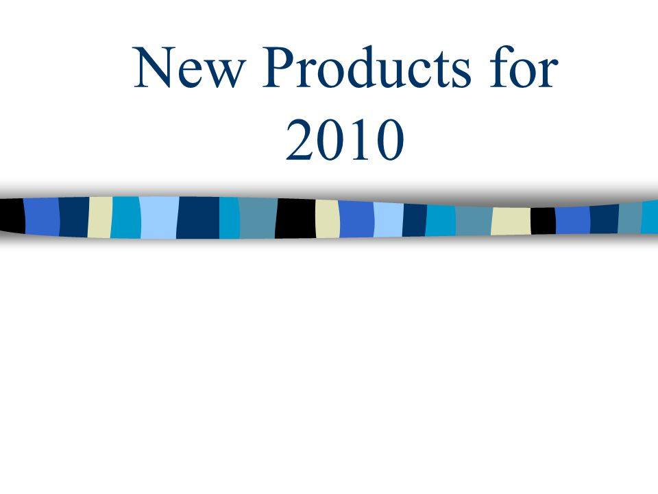 New Products for 2010