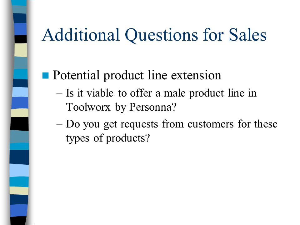 Additional Questions for Sales Potential product line extension –Is it viable to offer a male product line in Toolworx by Personna.