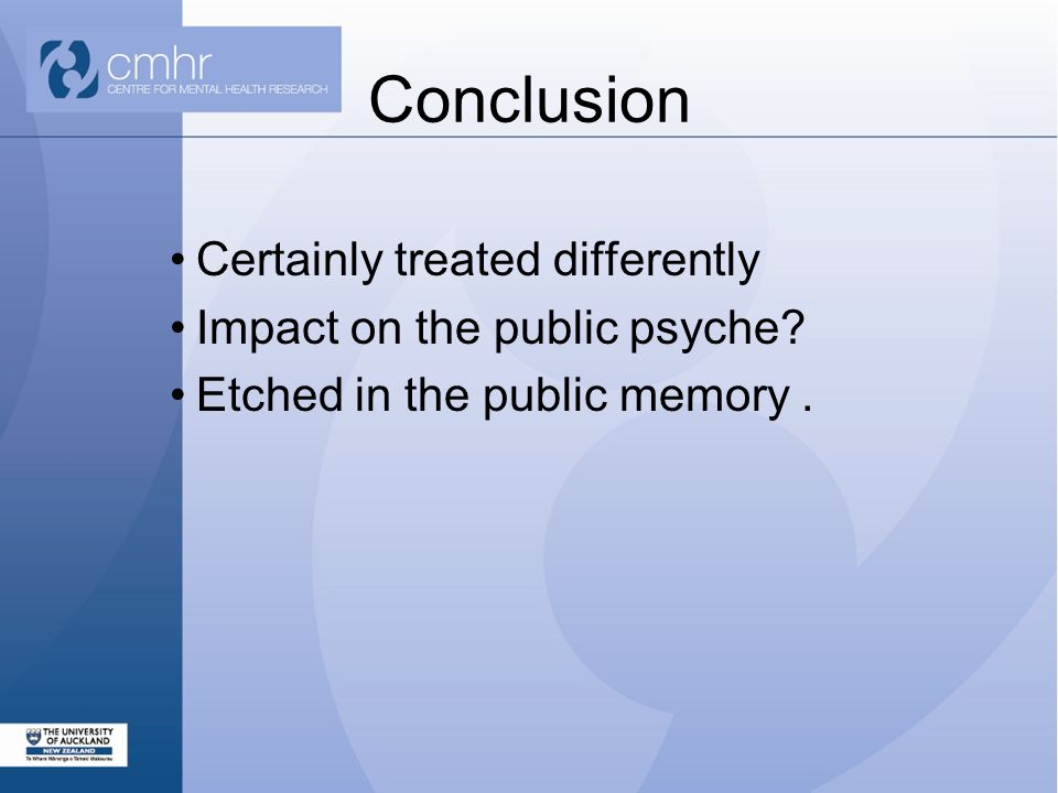 Conclusion Certainly treated differently Impact on the public psyche Etched in the public memory.