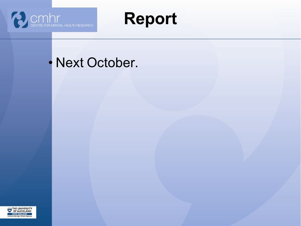 Report Next October.